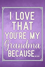 I Love That You're My Grandma Because: fill in the blank book for grandma, what i love about grandma book, mothers day gifts for grandma, grandma ... gifts book, mother's day gifts for nana