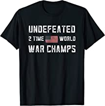 2 Time World War Champs Shirt Undefeated USA Patriotic July T-Shirt
