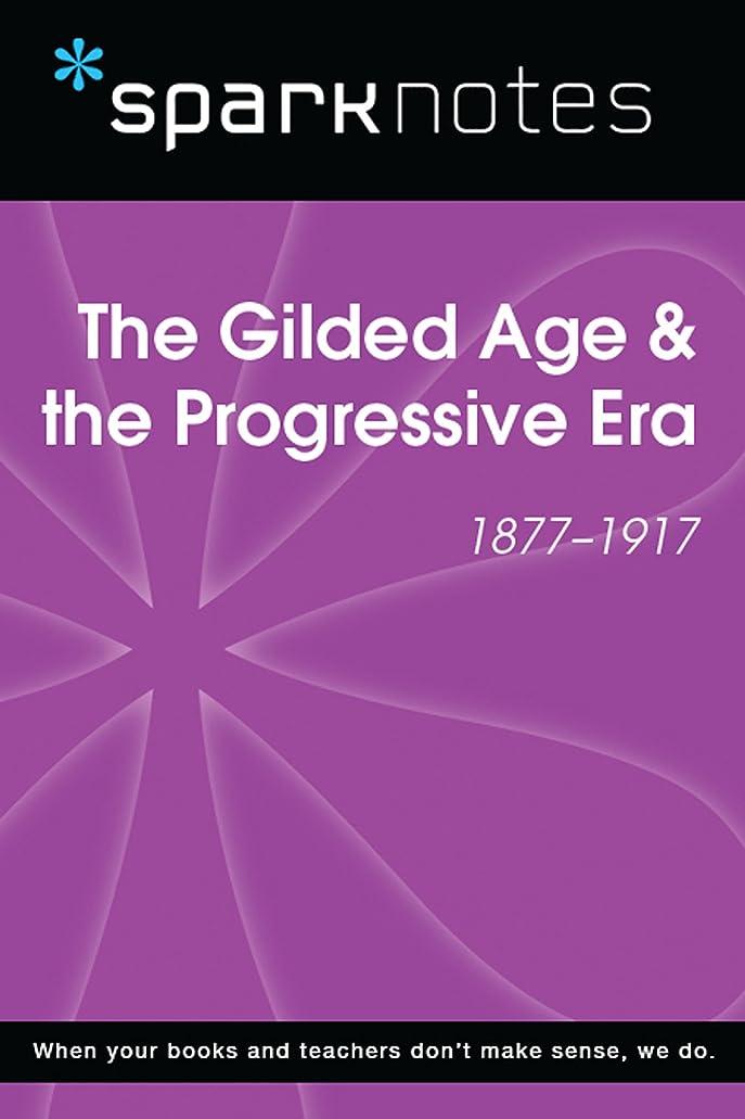 プログレッシブ容赦ないのスコアThe Gilded Age & the Progressive Era (1877-1917) (SparkNotes History Note) (SparkNotes History Notes) (English Edition)