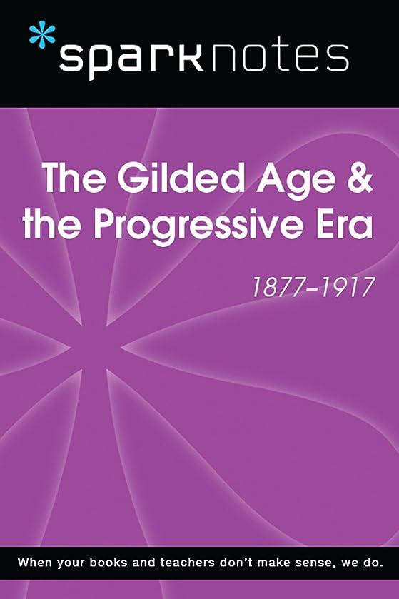 ヶ月目必要とする実行The Gilded Age & the Progressive Era (1877-1917) (SparkNotes History Note) (SparkNotes History Notes) (English Edition)