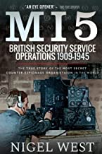 MI5: British Security Service Operations, 1909–1945: The True Story of the Most Secret counter-espionage Organisation in the World