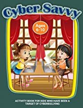 Cyber Savvy: A Workbook for Kids Who Have Been a Target of Cyberbullying (Therapeutic Helping Kids Heal Activity Book Series)