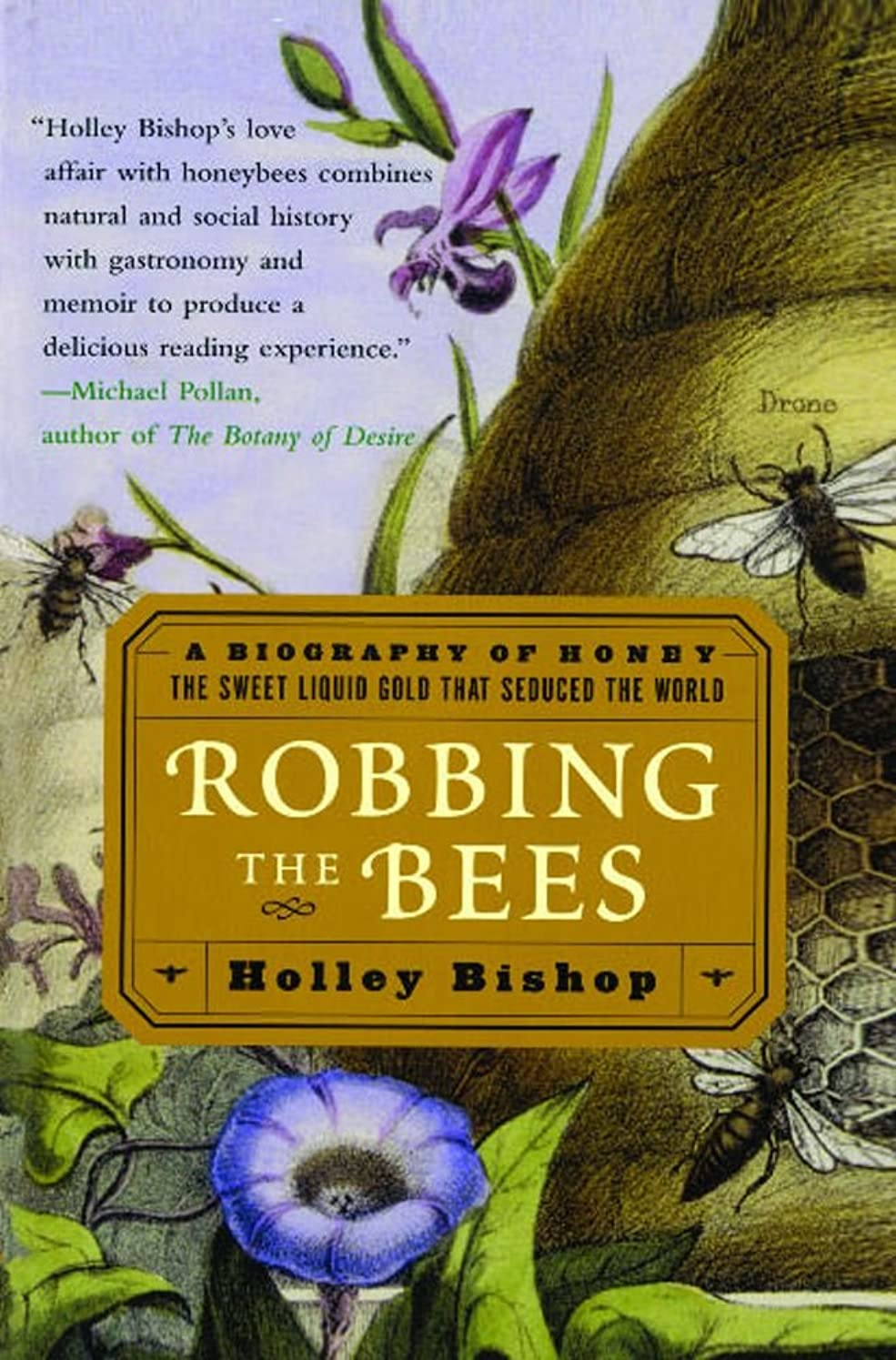 打倒分子何かRobbing the Bees: A Biography of Honey--The Sweet Liquid Gold that Seduced the World (English Edition)