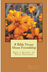 8 Bible Verses About Friendship: And a Story of True Friends Kindle Edition