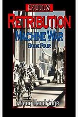 Exodus: Machine War: Book 4: Retribution Kindle Edition