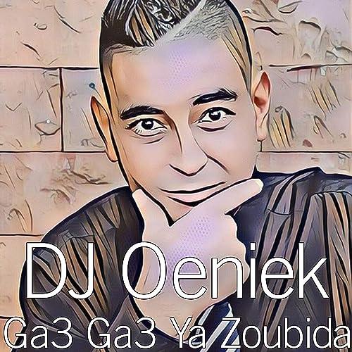 GRATUIT TÉLÉCHARGER MP3 GA3 GA3 ZOUBIDA YA