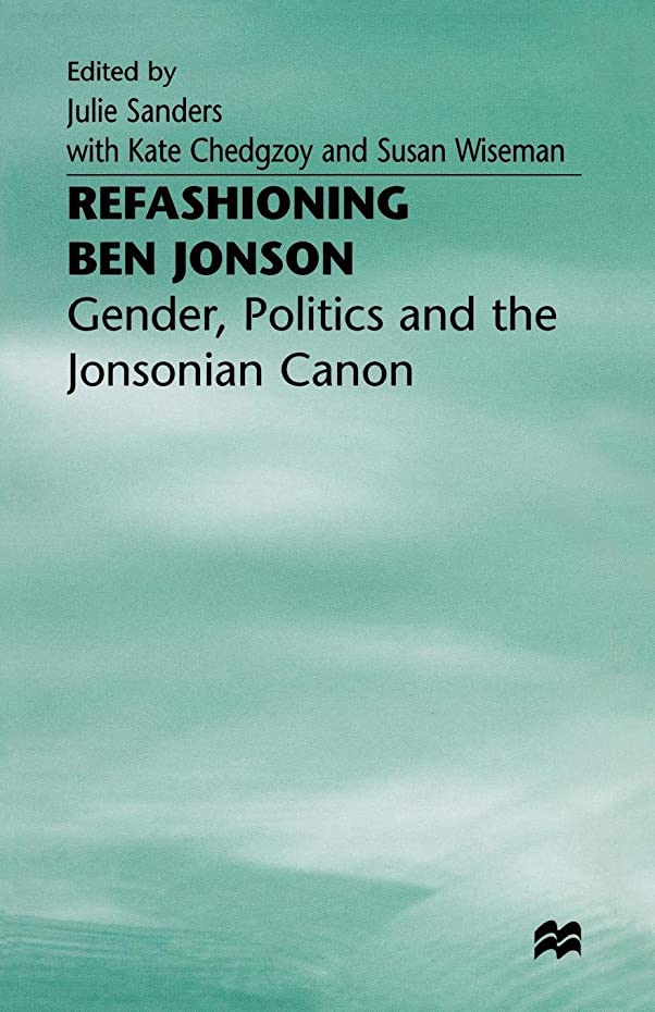 財産応用立方体Refashioning Ben Jonson: Gender, Politics, and the Jonsonian Canon
