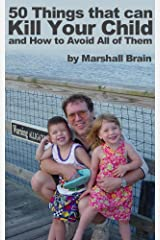 50 Things that Can Kill Your Child and How to Avoid All of Them Kindle Edition