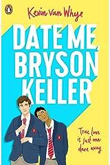 Date Me, Bryson Keller: TikTok made me buy it! Kindle Edition