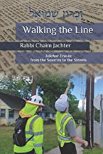 Walking the Line: Hilchot Eruvin from the Sources to the Streets