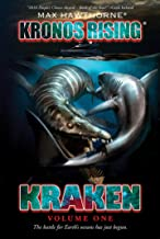 KRONOS RISING: KRAKEN Vol. 1 (Book 3 in the Kronos Rising series): The battle for Earth's oceans has just begun.