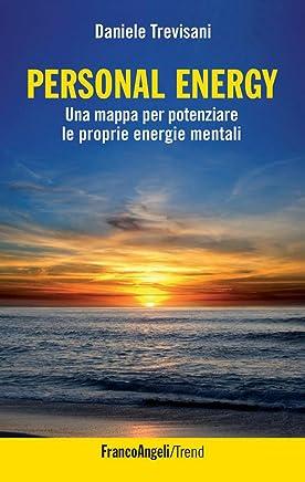 Personal Energy. Una mappa per potenziare le proprie energie mentali (Trend Vol. 255)