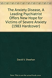 The Anxiety Disease, A Leading Psychiatrist Offers New Hope for Victims of Severe Anxiety (1983 Hardcover)