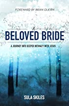 His Beloved Bride: A Journey into Deeper Intimacy with Jesus