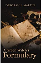 A Green Witch's Formulary Kindle Edition