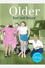 Older: But Not Wiser (Wit & Wisdom of Cath Tate) ハードカバー