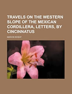 Travels on the Western Slope of the Mexican Cordillera, Letters, by Cincinnatus