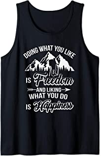Fathers Day Gift Hiker Hiking Quote Shirt Freedom Happiness Tank Top