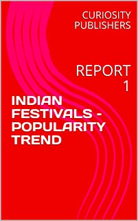 INDIAN FESTIVALS – POPULARITY TREND: REPORT 1 (English Edition)