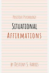Situational Affirmations (Jumpstart Your Life) Kindle Edition