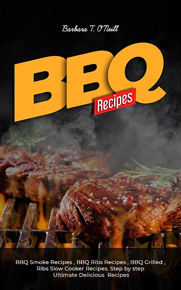 BBQ Recipes: BBQ Smoke Recipes , BBQ Ribs Recipes , BBQ Grilled , Ribs Slow Cooker Recipes. Step by step Ultimate Delicious BBQ Recipes. (English Edition)