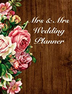 Mrs & Mrs Wedding Planner: Over 120 Pages / Wedding Planner with Addresses, Guest List and Seating Chart for 2 Brides / For Your Perfect Same Sex Wedding / Wedding Planning for a Lesbian Couple