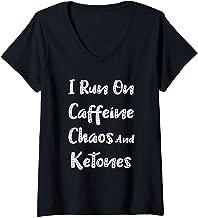 Womens I Run On Caffeine Chaos and Ketones V-Neck T-Shirt