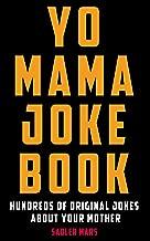 Yo Mama Joke Book: Hundreds of Original Jokes about Your Mother