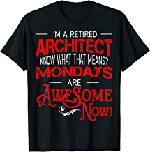 Retired Architect Mondays Are Awesome Retirement