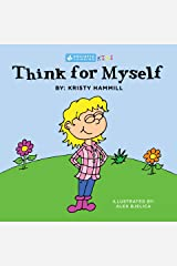 Think For Myself: Holistic Thinking Kids Kindle Edition