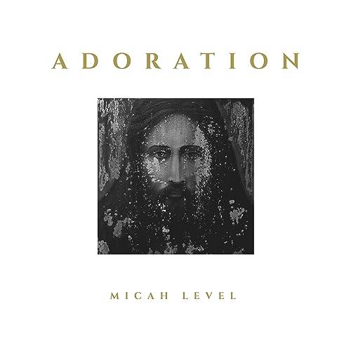 Micah Level - Adoration (2019)