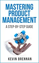 Mastering Product Management: A Step-by-Step Guide