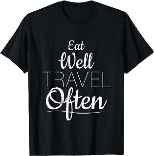 Mangez bien Voyager souvent Vacances T-Shirt