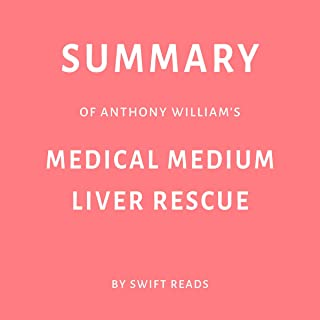Summary of Anthony William's Medical Medium Liver Rescue