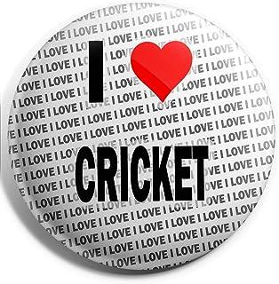 Grand badge avec inscription I Love Cricket – 75 mm – Cadeau – Anniversaire – Noël