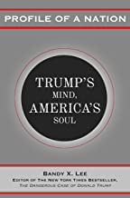 Profile of a Nation: Trump's Mind, America's Soul