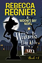 Wands Have More Fun (Widow's Bay Book 4)