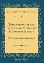 Transactions of the London and Middlesex Historical Society, Vol. 11: The Proudfoot Papers (Continued) (Classic Reprint)