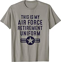 This is My Air Force Retirement Uniform USAF Military Gifts T-Shirt