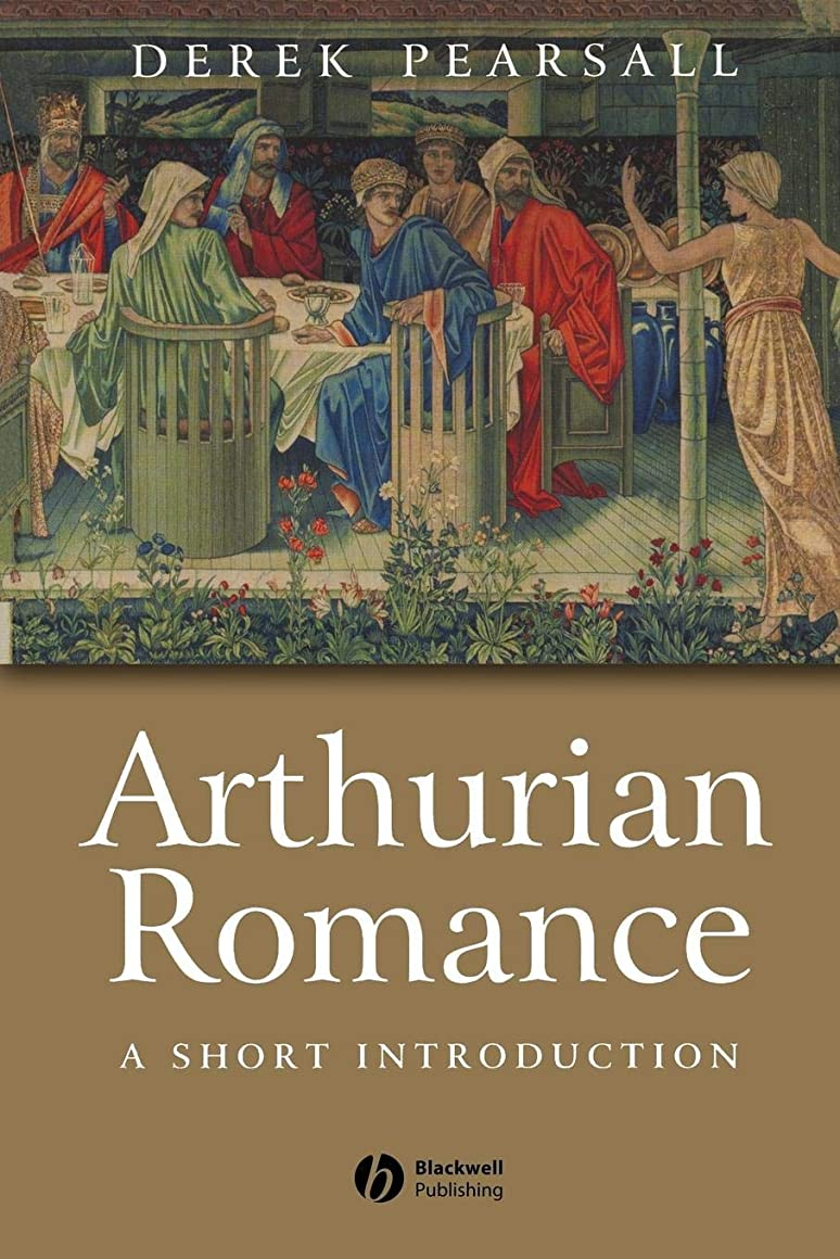 動機付けるプロフェッショナルめまいがArthurian Romance: A Short Introduction (Wiley Blackwell Introductions to Literature)