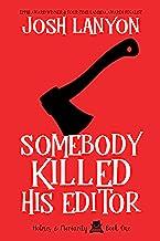 表紙: Somebody Killed His Editor: Holmes & Moriarity 1 (English Edition)   Josh Lanyon