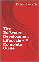 The Software Development Lifecycle - A Complete Guide
