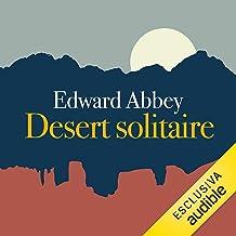 Desert solitaire: Una stagione nella natura selvaggia