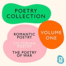 The Ultimate Poetry Collection: Poetry of War, Romantic Poetry, Victorian Poetry: Argo Classics