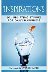Inspirations: 101 Uplifting Stories For Daily Happiness (Expansion) Kindle Edition