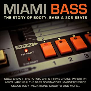 Miami Bass - The Story of Booty, Bass & 808 Beats