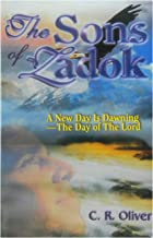The Sons of Zadok: A New Day Is Dawning - The Day Of The Lord
