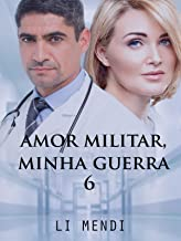 Amor Militar, Minha Guerra 6 (Missão Amor)