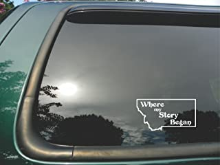 Montana State- Where My Story Began- Die Cut White Vinyl Window Decal/sticker for Car or Truck 4