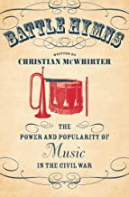 Battle Hymns: The Power and Popularity of Music in the Civil War (Civil War America) (English Edition)